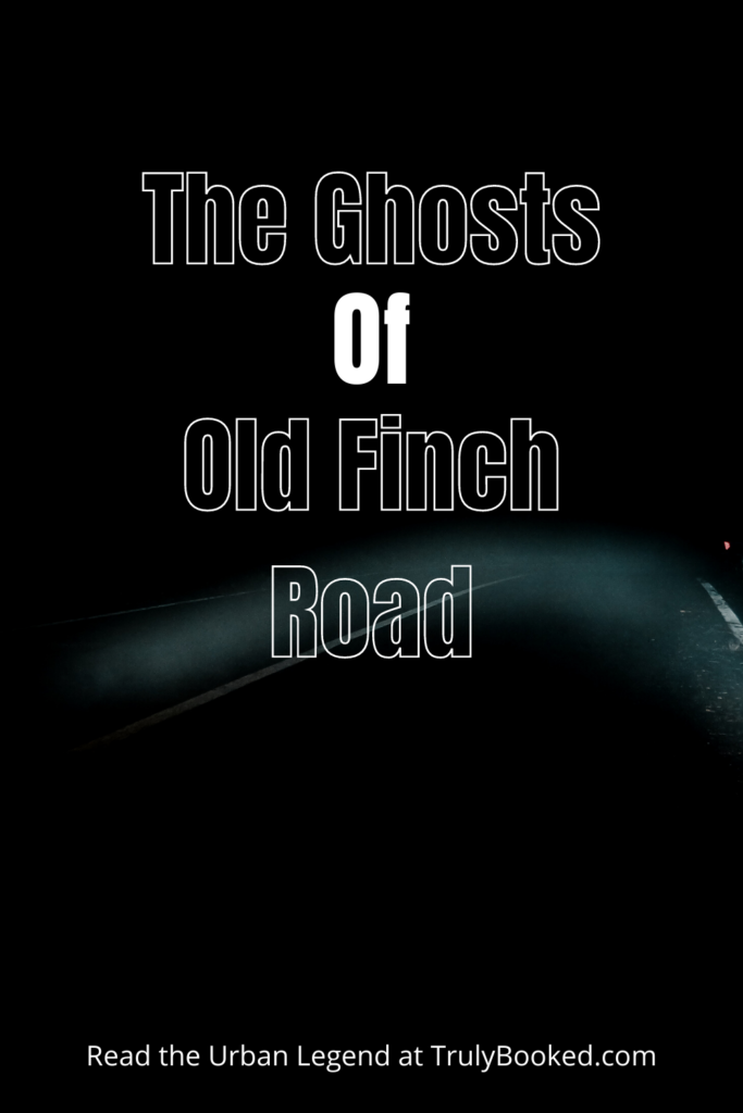 The Ghosts of Old Finch Road