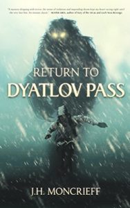 Review: Return to Dyatlov Pass by J.H. Moncrieff