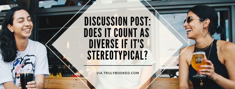 Discussion Post: Does It Count As Diverse if It's Sterotypical?