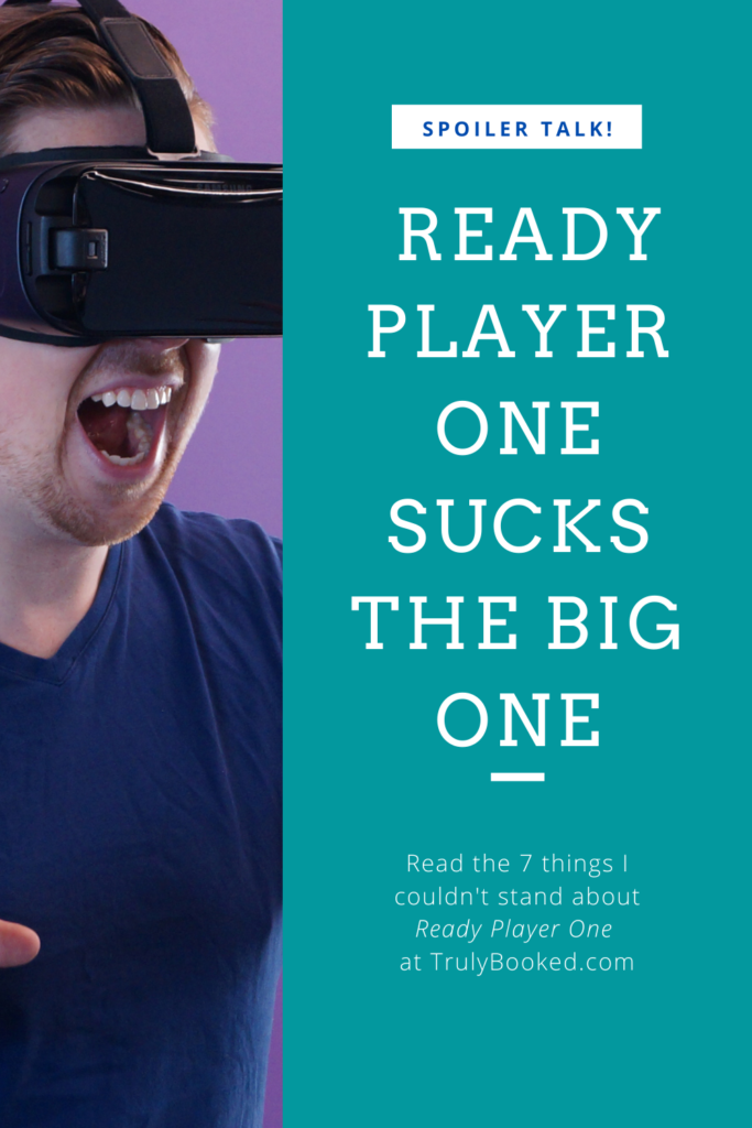 7 Reasons Why Ready Player One Sucks the Big One