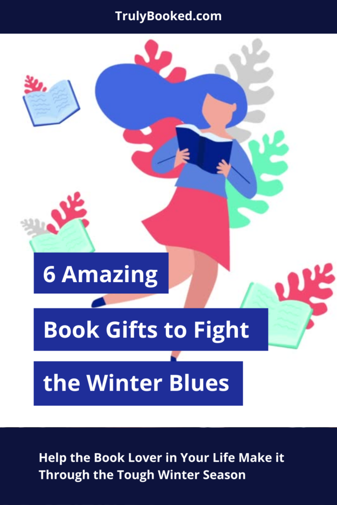 6 Amazing Book Gifts to Fight the Winter Blues